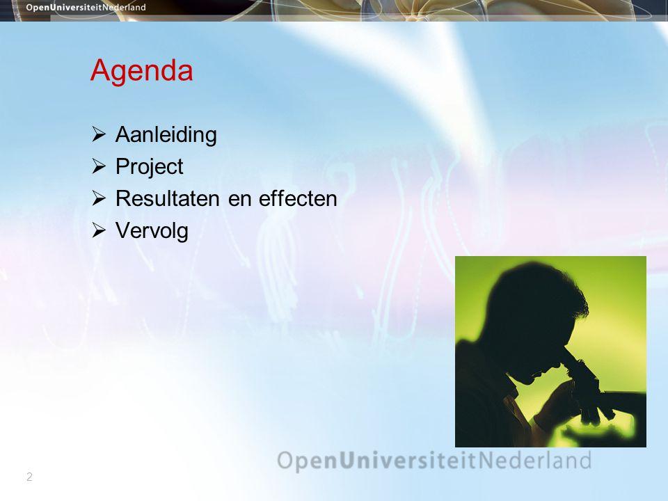 2 Agenda  Aanleiding  Project  Resultaten en effecten  Vervolg