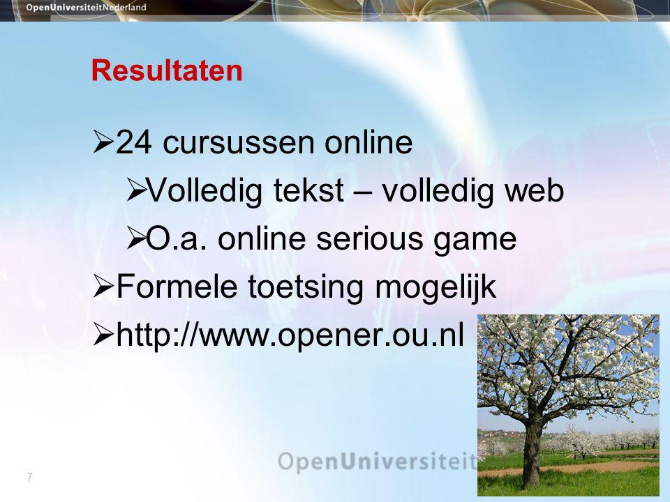 7 Resultaten  24 cursussen online  Volledig tekst – volledig web  O.a.