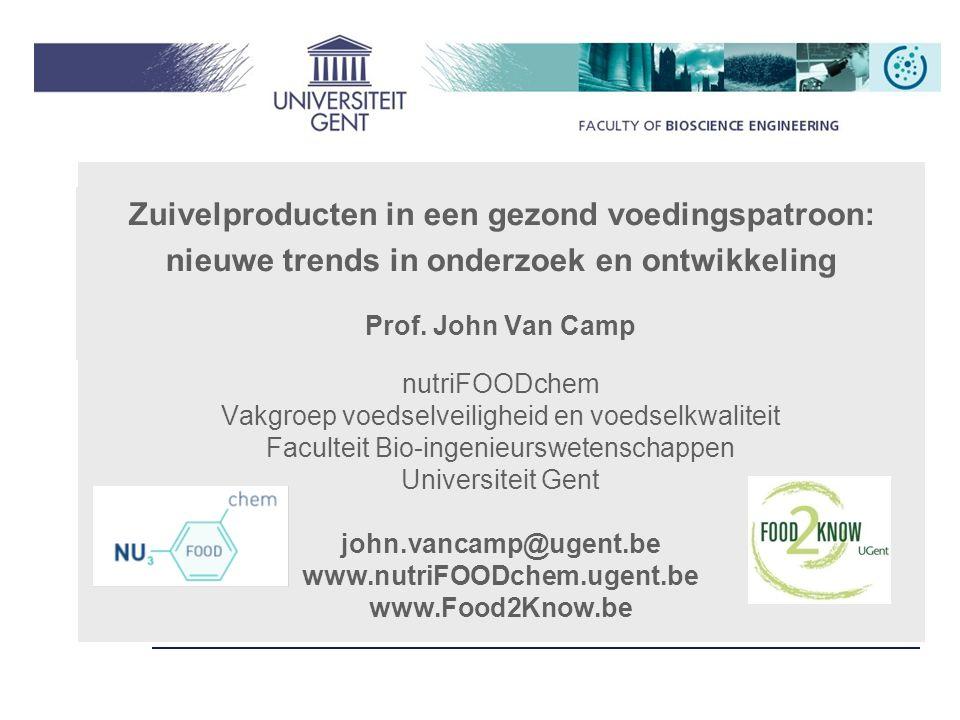 Trends in functionele voeding: een overzicht Zuivelproducten in een gezond voedingspatroon: nieuwe trends in onderzoek en ontwikkeling Prof.