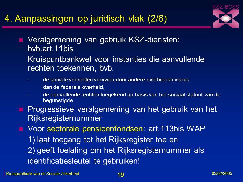 19 KSZ-BCSS 03/02/2005 Kruispuntbank van de Sociale Zekerheid 4.