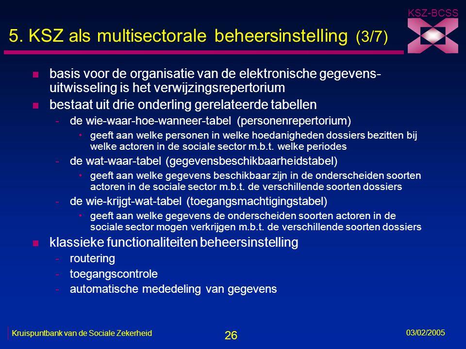 26 KSZ-BCSS 03/02/2005 Kruispuntbank van de Sociale Zekerheid 5.