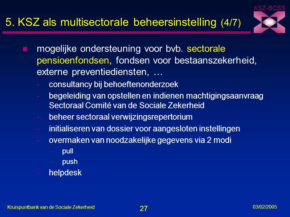27 KSZ-BCSS 03/02/2005 Kruispuntbank van de Sociale Zekerheid 5.