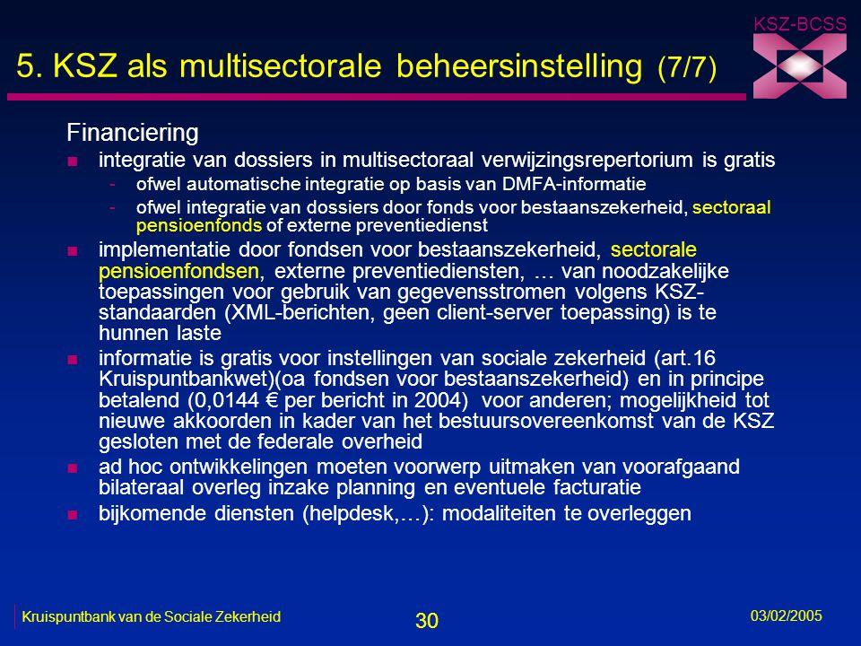 30 KSZ-BCSS 03/02/2005 Kruispuntbank van de Sociale Zekerheid 5.
