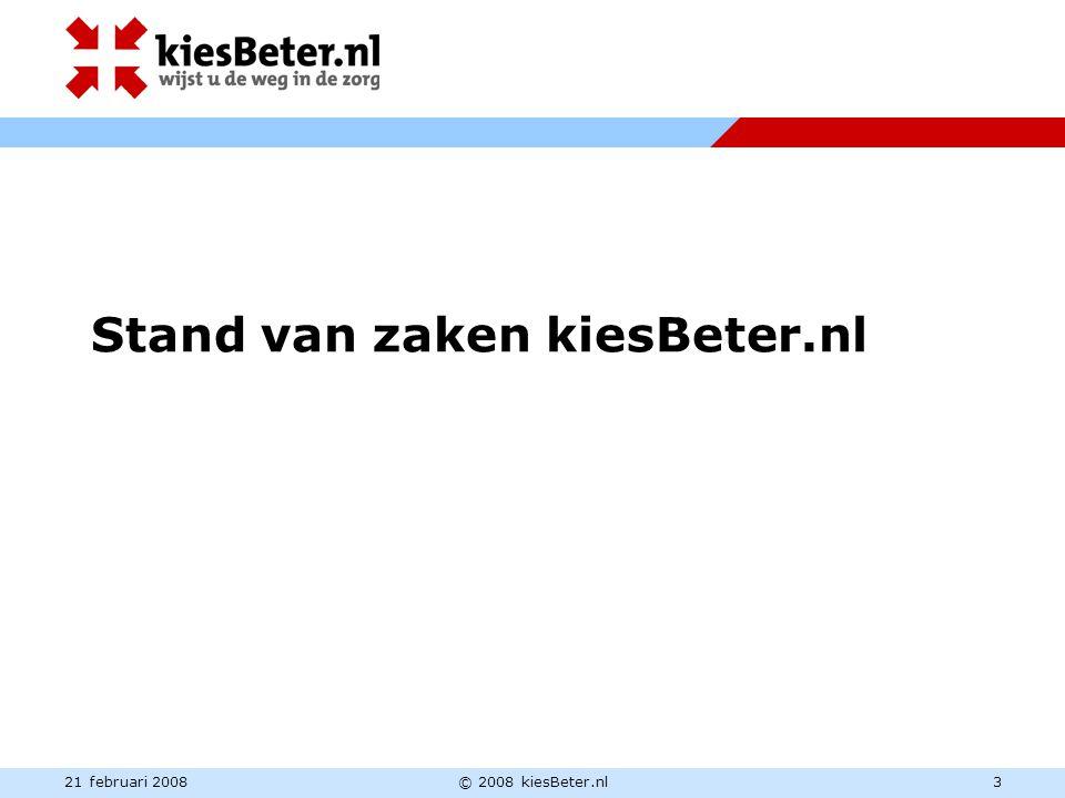 21 februari 2008© 2008 kiesBeter.nl3 Stand van zaken kiesBeter.nl