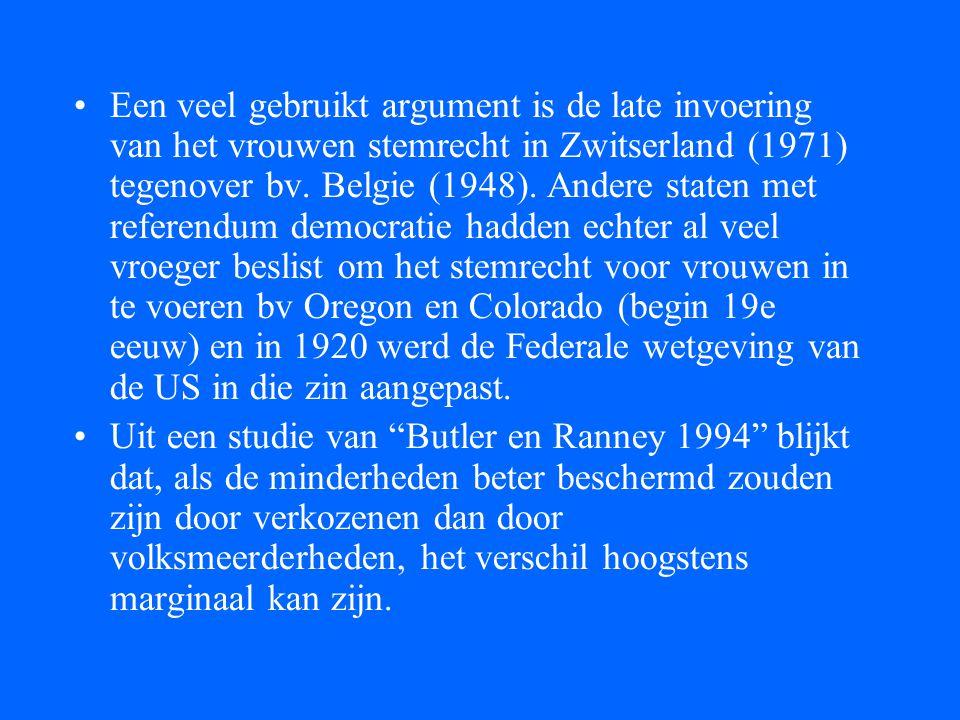•Een veel gebruikt argument is de late invoering van het vrouwen stemrecht in Zwitserland (1971) tegenover bv. Belgie (1948). Andere staten met refere