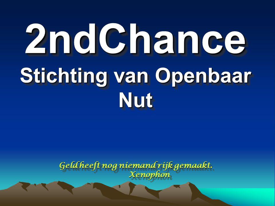 2ndChance Stichting van Openbaar Nut Geld heeft nog niemand rijk gemaakt. Xenophon