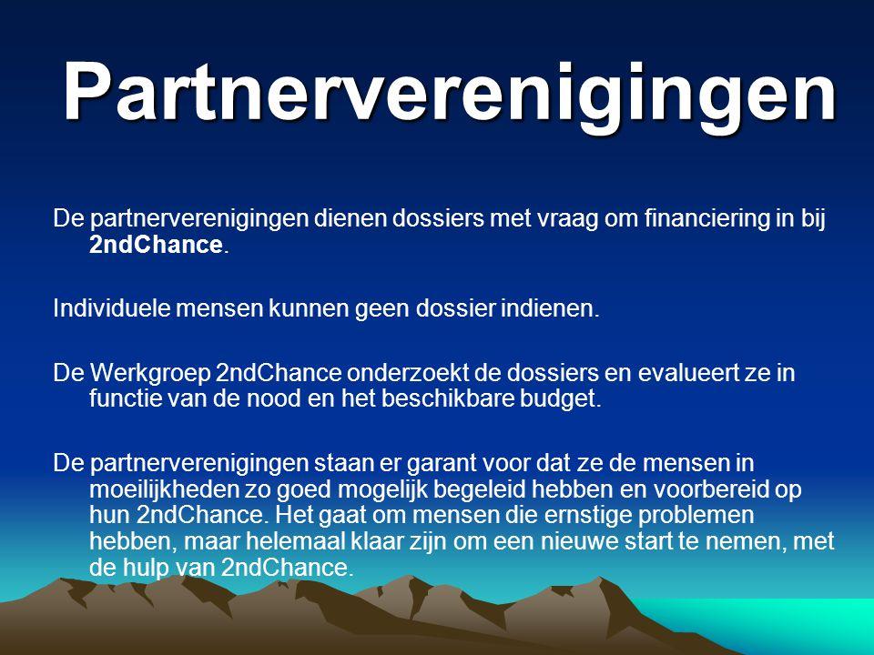 Partnerverenigingen De partnerverenigingen dienen dossiers met vraag om financiering in bij 2ndChance.