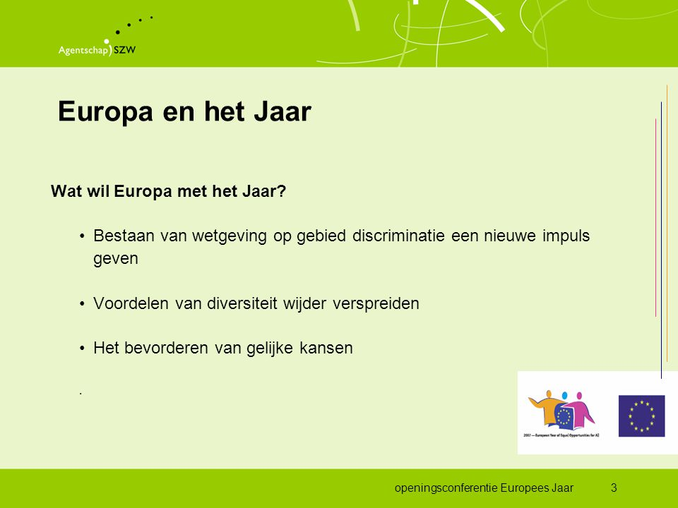 openingsconferentie Europees Jaar3 Europa en het Jaar Wat wil Europa met het Jaar.
