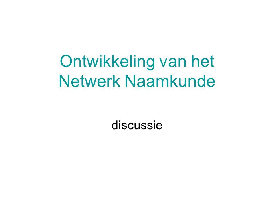 Ontwikkeling van het Netwerk Naamkunde discussie