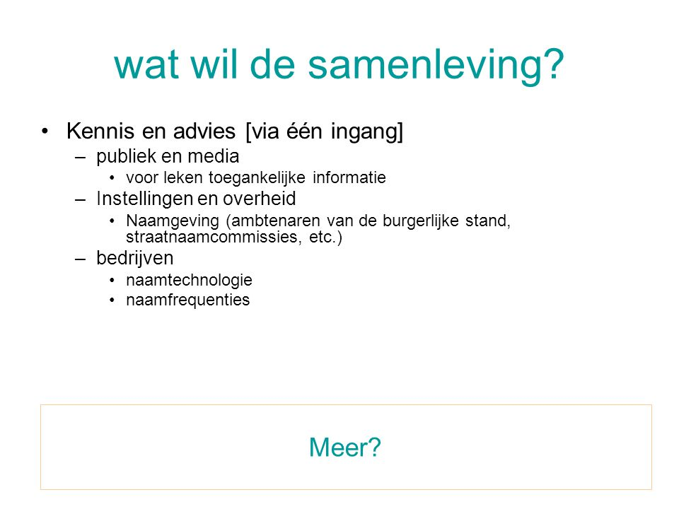 netwerk naamkunde Aktieve geïnteresseerden en experts op het gebied van de naamkunde in het Nederlands taalgebied, die willen samenwerken en hun gegevens en kennis willen delen Open of gesloten?