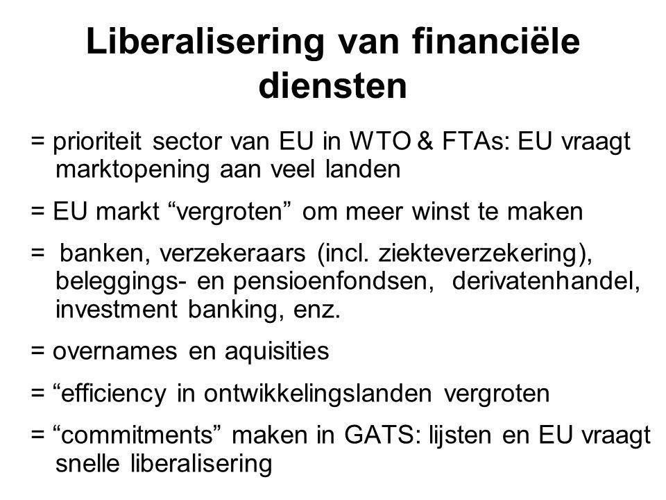 """Liberalisering van financiële diensten = prioriteit sector van EU in WTO & FTAs: EU vraagt marktopening aan veel landen = EU markt """"vergroten"""" om meer"""