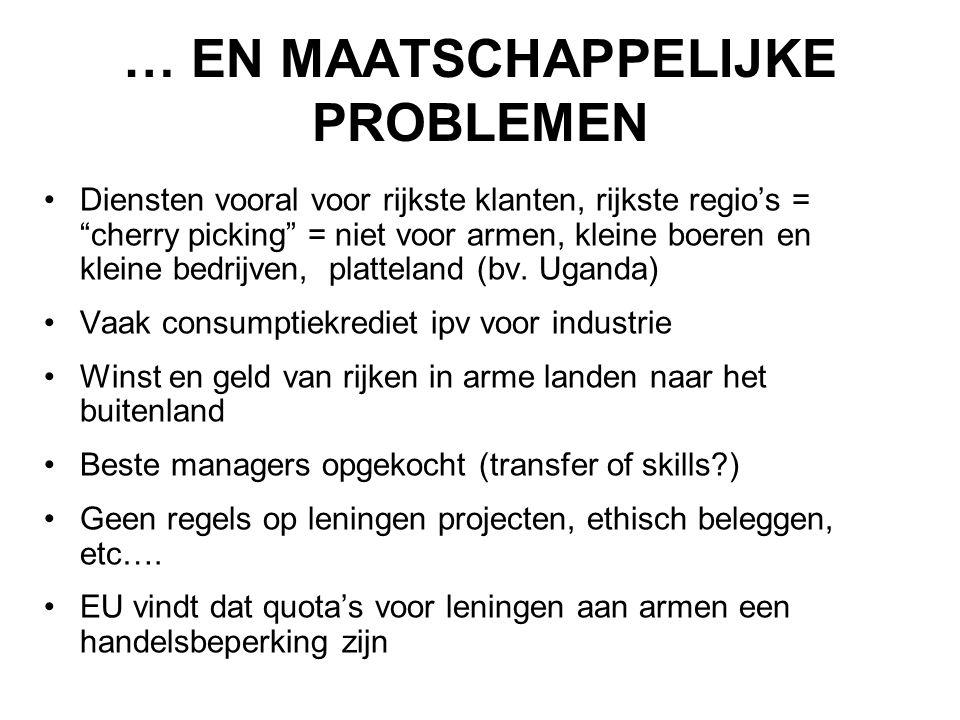 """… EN MAATSCHAPPELIJKE PROBLEMEN •Diensten vooral voor rijkste klanten, rijkste regio's = """"cherry picking"""" = niet voor armen, kleine boeren en kleine b"""