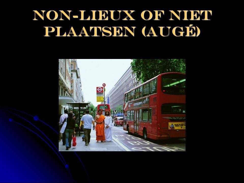 Non-lieux of niet plaatsen (Augé)