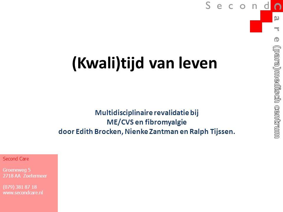 (Kwali)tijd van leven Multidisciplinaire revalidatie bij ME/CVS en fibromyalgie door Edith Brocken, Nienke Zantman en Ralph Tijssen. Second Care Groen