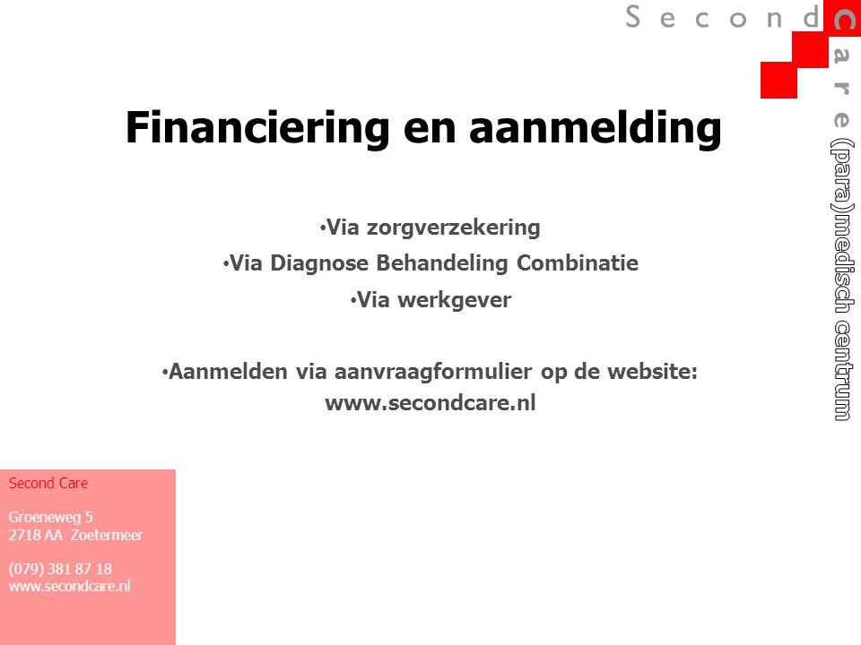 Financiering en aanmelding • Via zorgverzekering • Via Diagnose Behandeling Combinatie • Via werkgever • Aanmelden via aanvraagformulier op de website