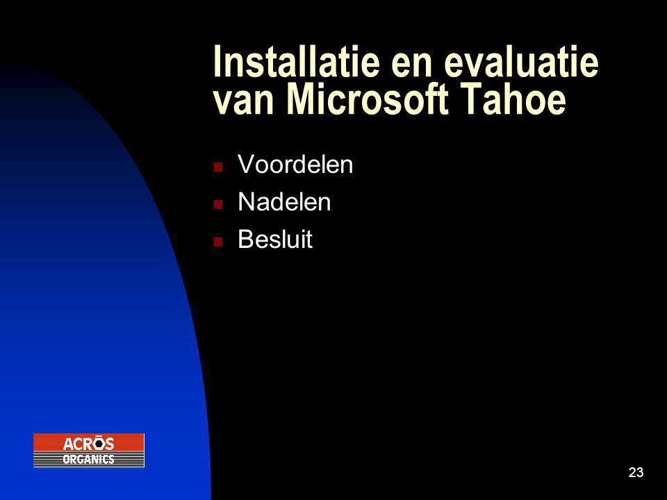 23 Installatie en evaluatie van Microsoft Tahoe  Voordelen  Nadelen  Besluit