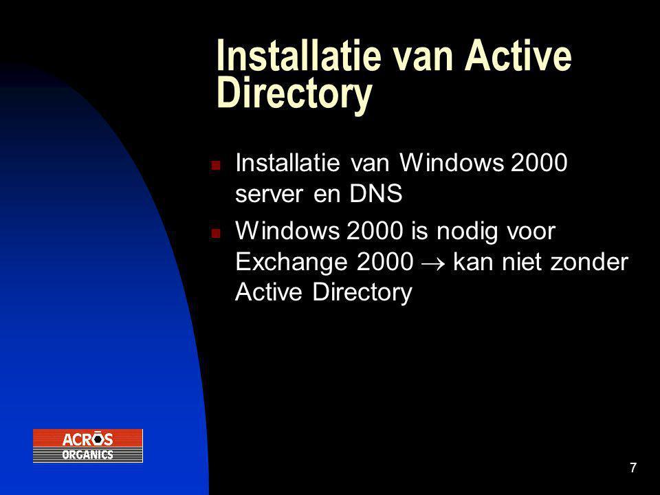 8 Evaluatie  Installatie van Active Directory  Installatie en evaluatie van MS Exchange 2000  Verzamelen van wereldwijde netwerk informatie  Installatie en evaluatie van Office Server Extensions  Installatie en evaluatie van Microsoft Tahoe