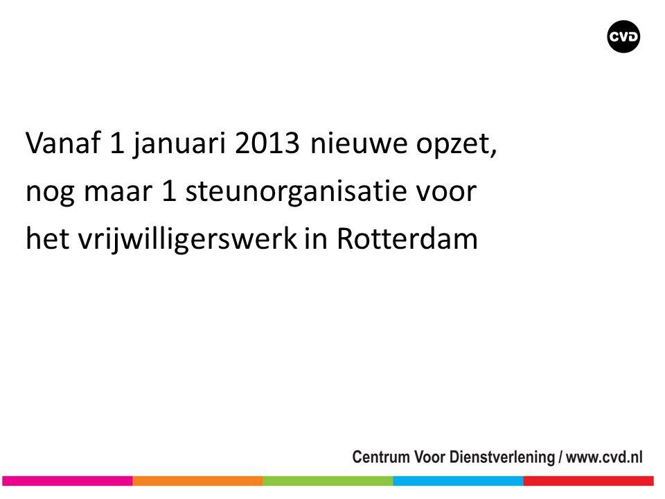 Vanaf 1 januari 2013 nieuwe opzet, nog maar 1 steunorganisatie voor het vrijwilligerswerk in Rotterdam