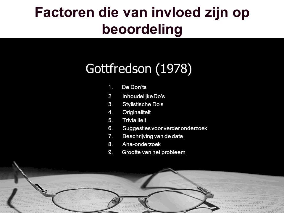 Factoren die van invloed zijn op beoordeling Gottfredson (1978) 1.