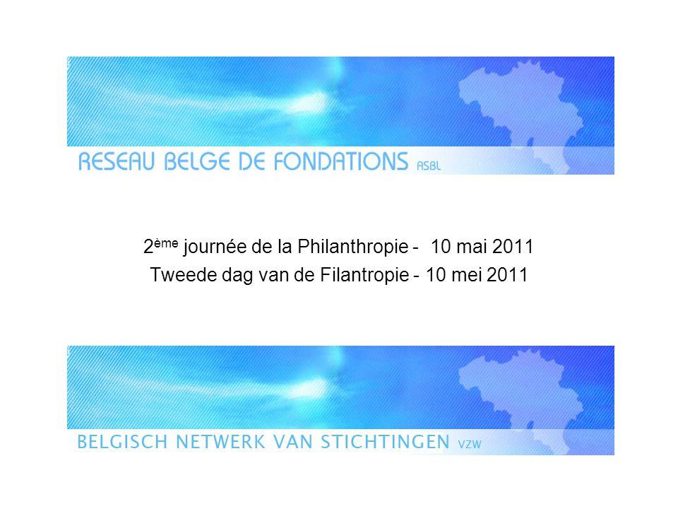 2 ème journée de la Philanthropie - 10 mai 2011 Tweede dag van de Filantropie - 10 mei 2011