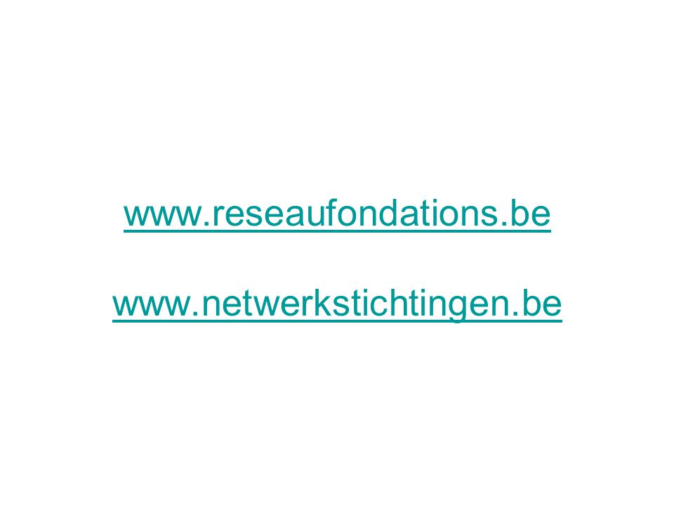 www.reseaufondations.be www.netwerkstichtingen.be