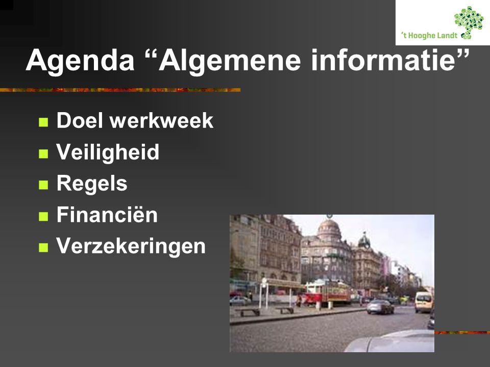 """Agenda """"Algemene informatie""""  Doel werkweek  Veiligheid  Regels  Financiën  Verzekeringen"""