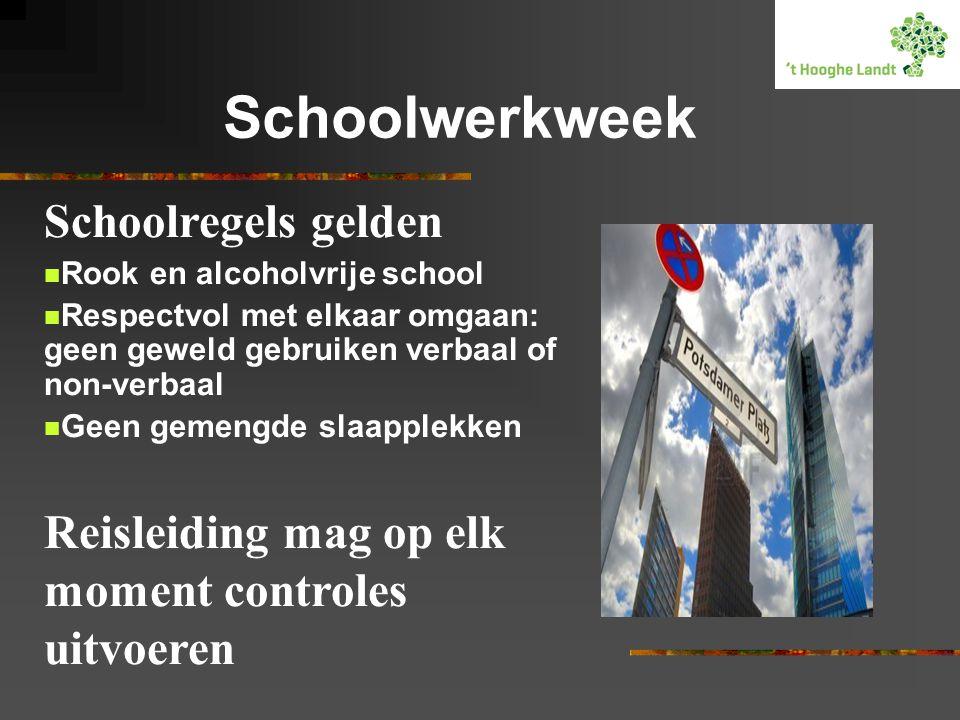 Schoolwerkweek Schoolregels gelden  Rook en alcoholvrije school  Respectvol met elkaar omgaan: geen geweld gebruiken verbaal of non-verbaal  Geen g
