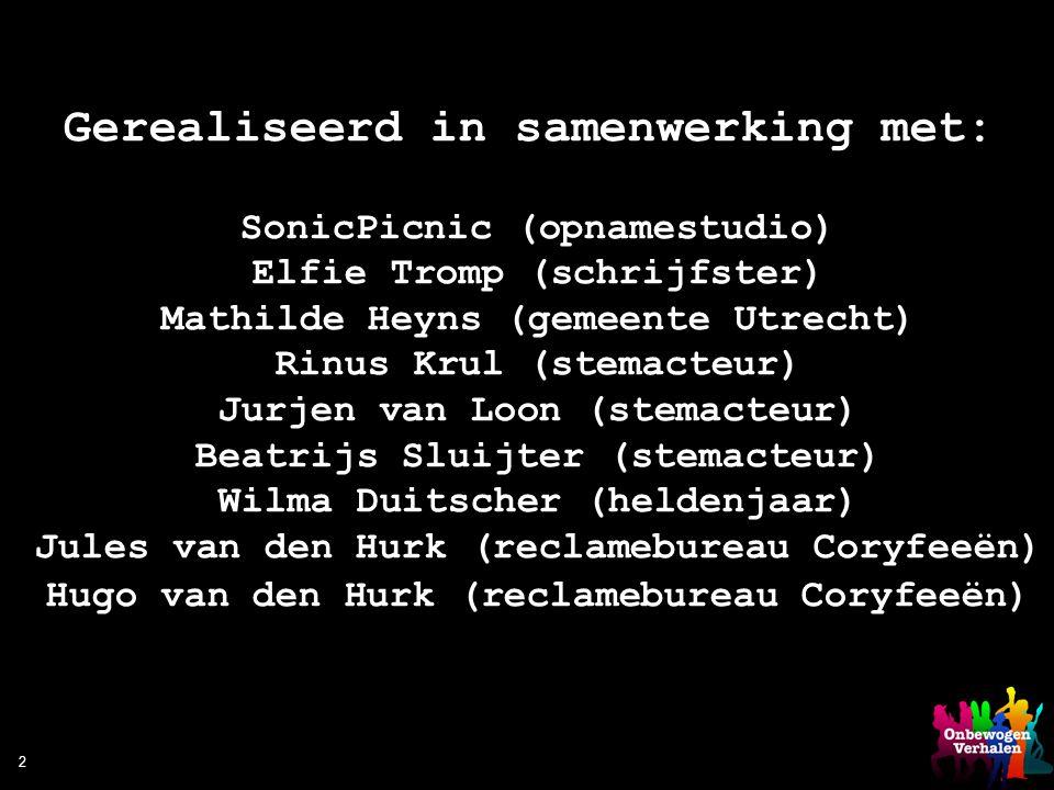 2 Gerealiseerd in samenwerking met: SonicPicnic (opnamestudio) Elfie Tromp (schrijfster) Mathilde Heyns (gemeente Utrecht) Rinus Krul (stemacteur) Jur