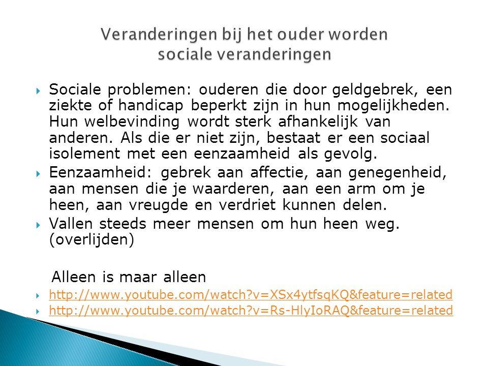  Sociale problemen: ouderen die door geldgebrek, een ziekte of handicap beperkt zijn in hun mogelijkheden.