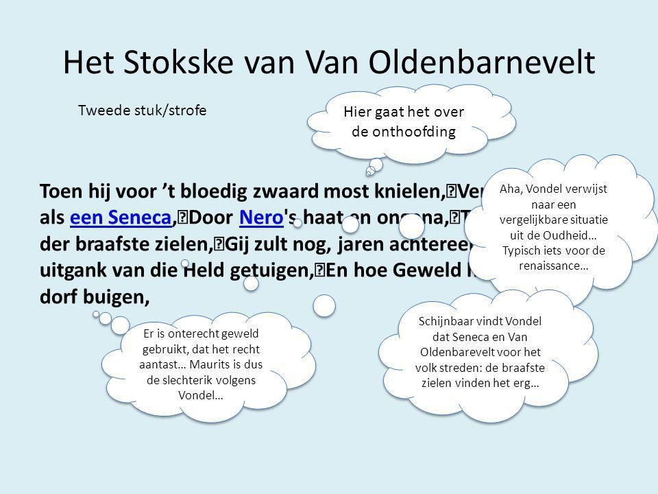 Het Stokske van Van Oldenbarnevelt Laatste stuk/strofe Tot smaad der onderdrukte Steên.