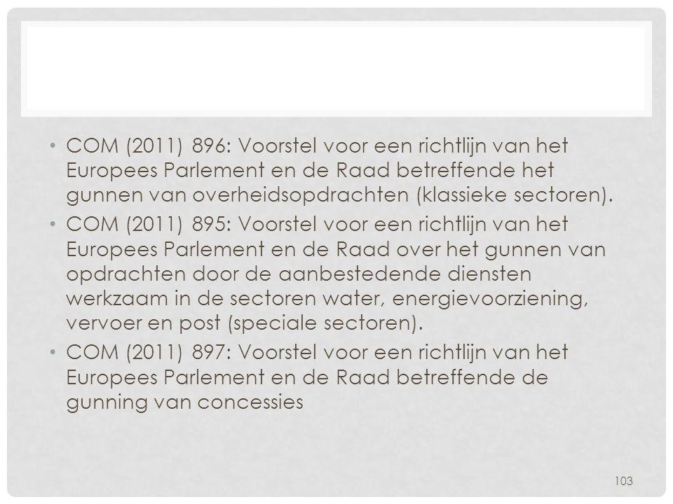 • COM (2011) 896: Voorstel voor een richtlijn van het Europees Parlement en de Raad betreffende het gunnen van overheidsopdrachten (klassieke sectoren