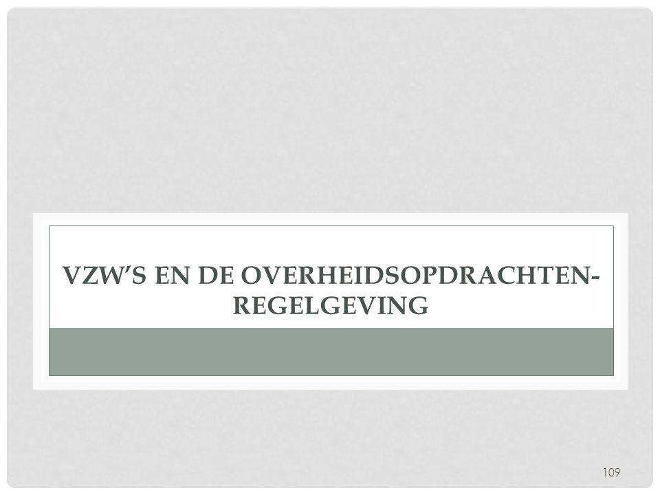 109 VZW'S EN DE OVERHEIDSOPDRACHTEN- REGELGEVING