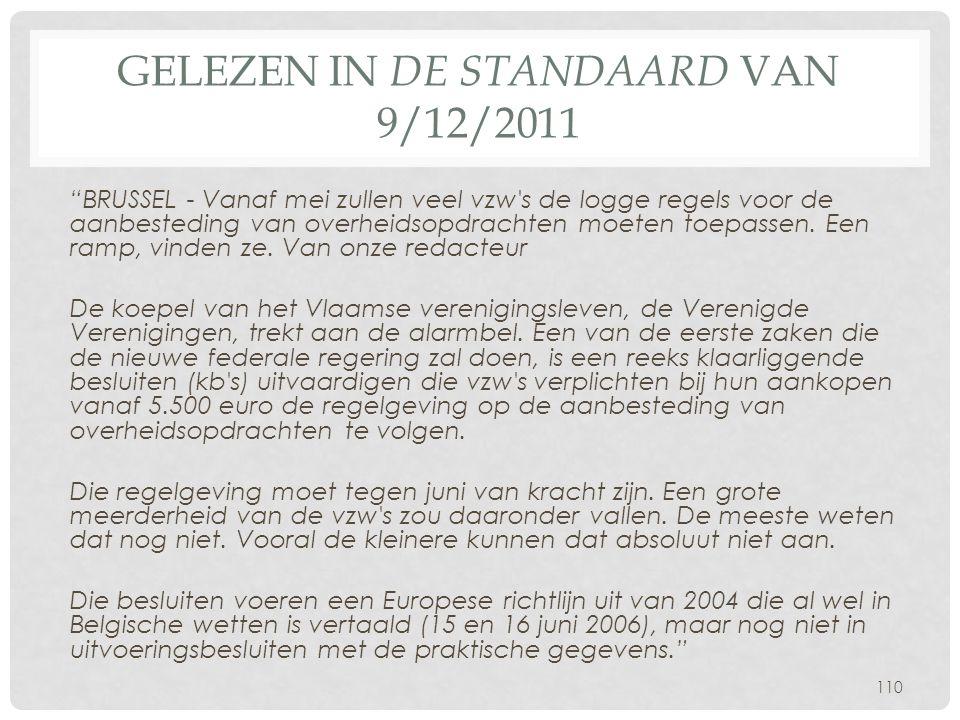"""GELEZEN IN DE STANDAARD VAN 9/12/2011 """"BRUSSEL - Vanaf mei zullen veel vzw's de logge regels voor de aanbesteding van overheidsopdrachten moeten toepa"""