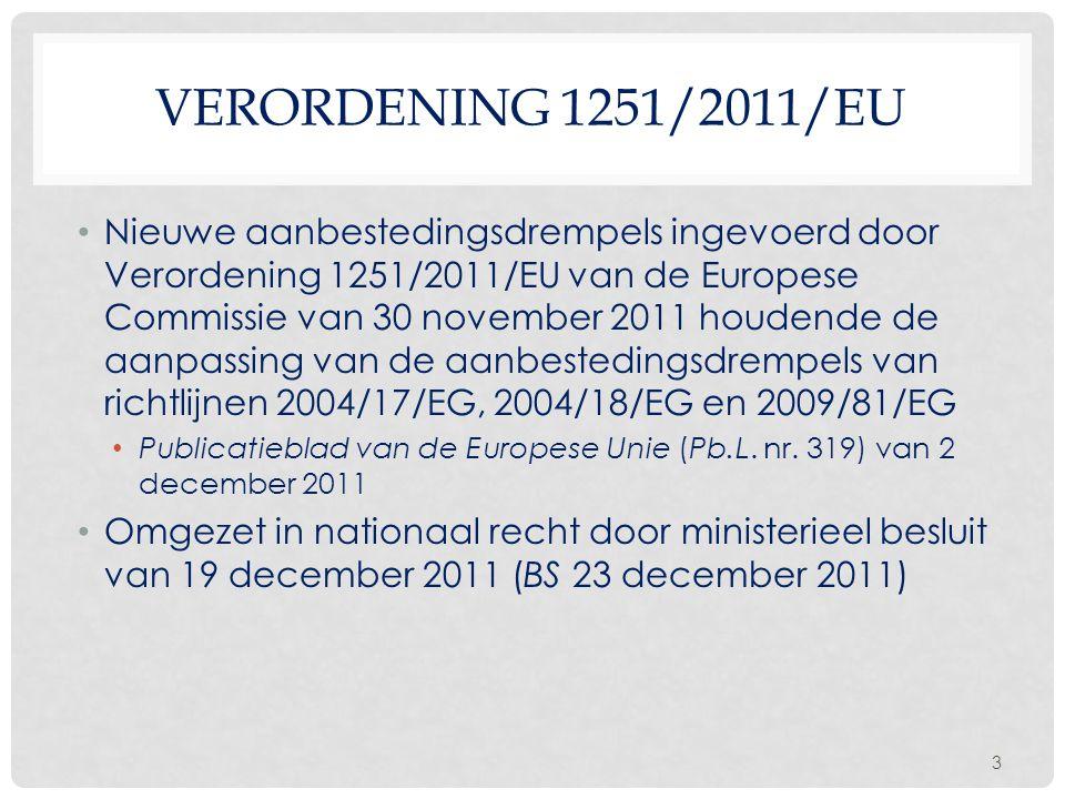 VERORDENING 1251/2011/EU • Nieuwe aanbestedingsdrempels ingevoerd door Verordening 1251/2011/EU van de Europese Commissie van 30 november 2011 houdend