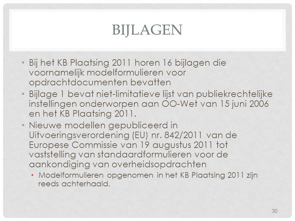 BIJLAGEN • Bij het KB Plaatsing 2011 horen 16 bijlagen die voornamelijk modelformulieren voor opdrachtdocumenten bevatten • Bijlage 1 bevat niet-limit