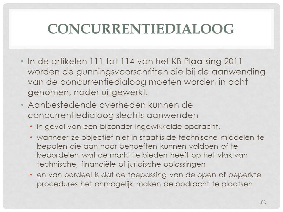 CONCURRENTIEDIALOOG • In de artikelen 111 tot 114 van het KB Plaatsing 2011 worden de gunningsvoorschriften die bij de aanwending van de concurrentied
