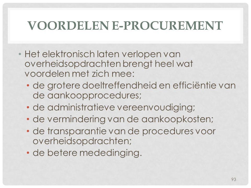 VOORDELEN E-PROCUREMENT • Het elektronisch laten verlopen van overheidsopdrachten brengt heel wat voordelen met zich mee: • de grotere doeltreffendhei