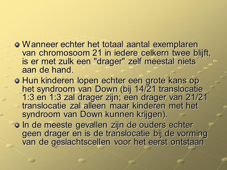Wanneer echter het totaal aantal exemplaren van chromosoom 21 in iedere celkern twee blijft, is er met zulk een