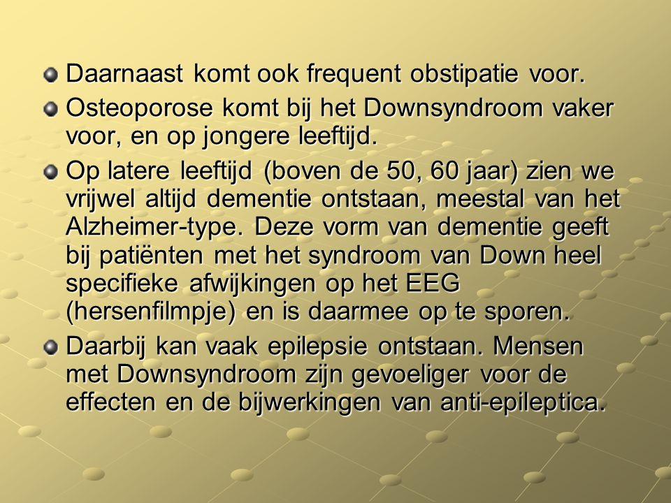 Daarnaast komt ook frequent obstipatie voor. Osteoporose komt bij het Downsyndroom vaker voor, en op jongere leeftijd. Op latere leeftijd (boven de 50