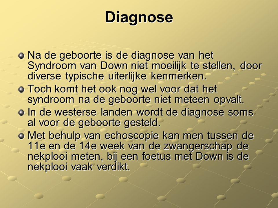 Diagnose Na de geboorte is de diagnose van het Syndroom van Down niet moeilijk te stellen, door diverse typische uiterlijke kenmerken. Toch komt het o