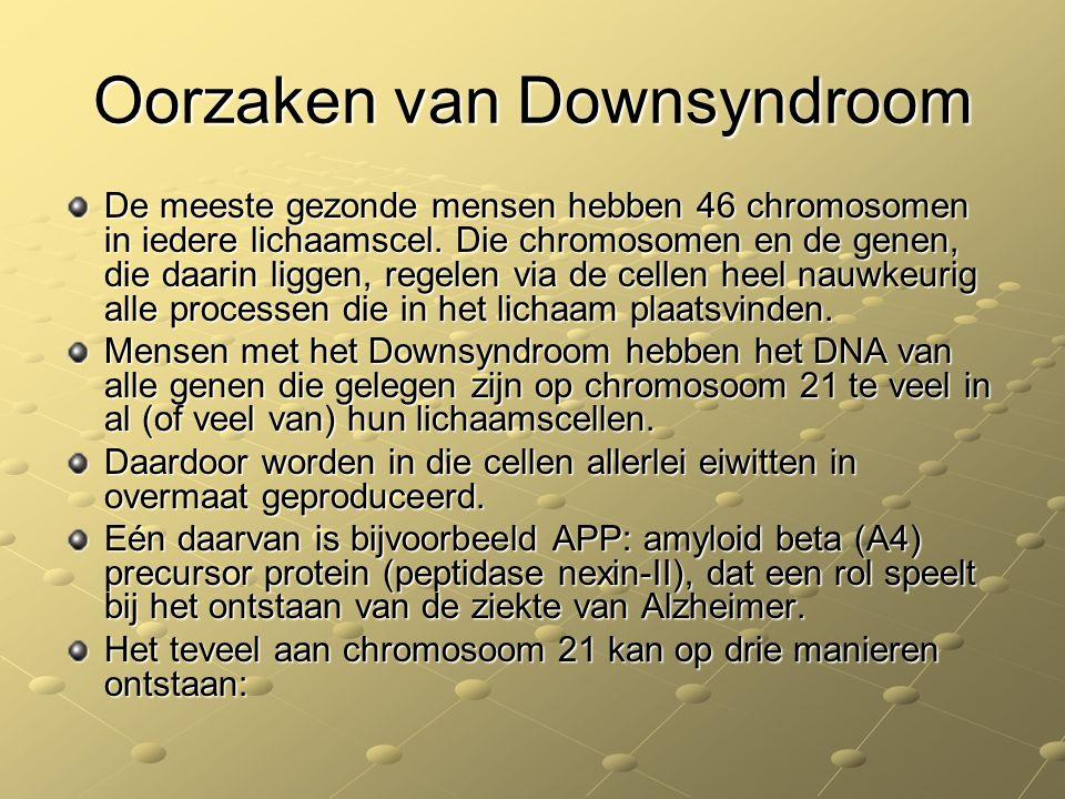 Oorzaken van Downsyndroom De meeste gezonde mensen hebben 46 chromosomen in iedere lichaamscel. Die chromosomen en de genen, die daarin liggen, regele