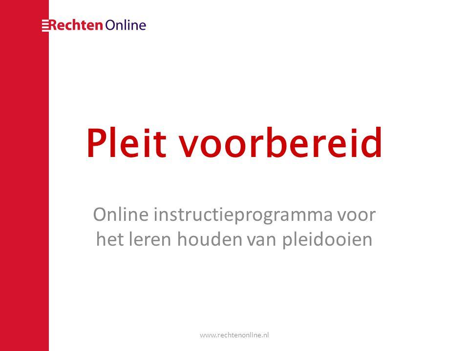 Pleit voorbereid Online instructieprogramma voor het leren houden van pleidooien www.rechtenonline.nl
