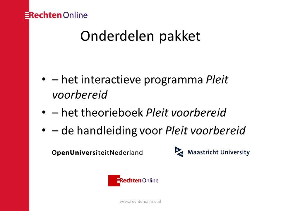 Onderdelen pakket • – het interactieve programma Pleit voorbereid • – het theorieboek Pleit voorbereid • – de handleiding voor Pleit voorbereid www.re