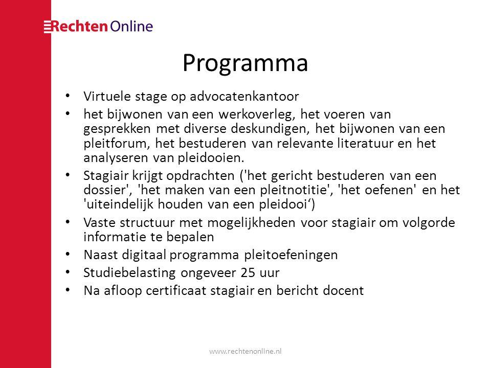 Programma • Virtuele stage op advocatenkantoor • het bijwonen van een werkoverleg, het voeren van gesprekken met diverse deskundigen, het bijwonen van