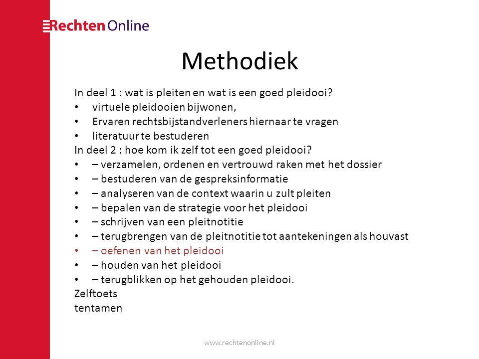Methodiek In deel 1 : wat is pleiten en wat is een goed pleidooi? • virtuele pleidooien bijwonen, • Ervaren rechtsbijstandverleners hiernaar te vragen