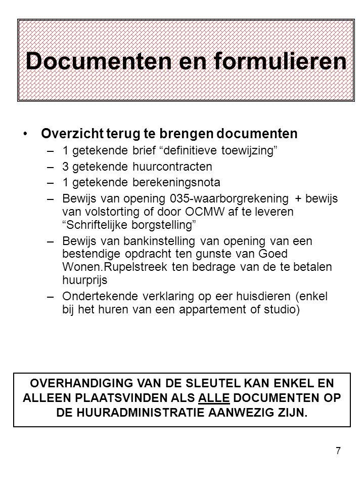 """7 Documenten en formulieren •Overzicht terug te brengen documenten –1 getekende brief """"definitieve toewijzing"""" –3 getekende huurcontracten –1 getekend"""