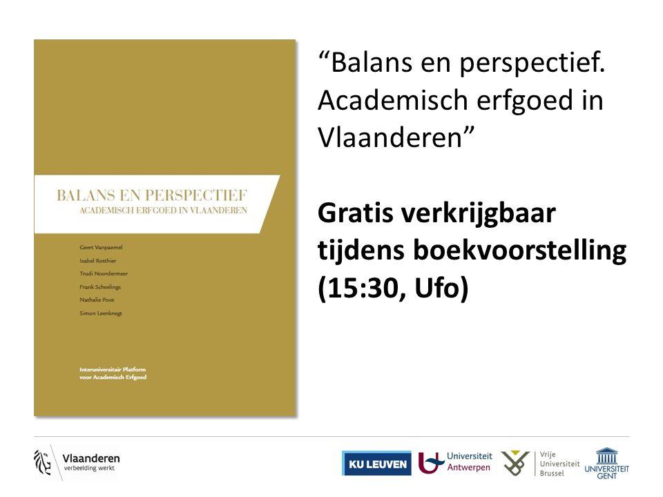 """""""Balans en perspectief. Academisch erfgoed in Vlaanderen"""" Gratis verkrijgbaar tijdens boekvoorstelling (15:30, Ufo)"""