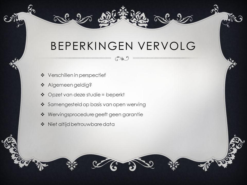 BEPERKINGEN VERVOLG  Verschillen in perspectief  Algemeen geldig.