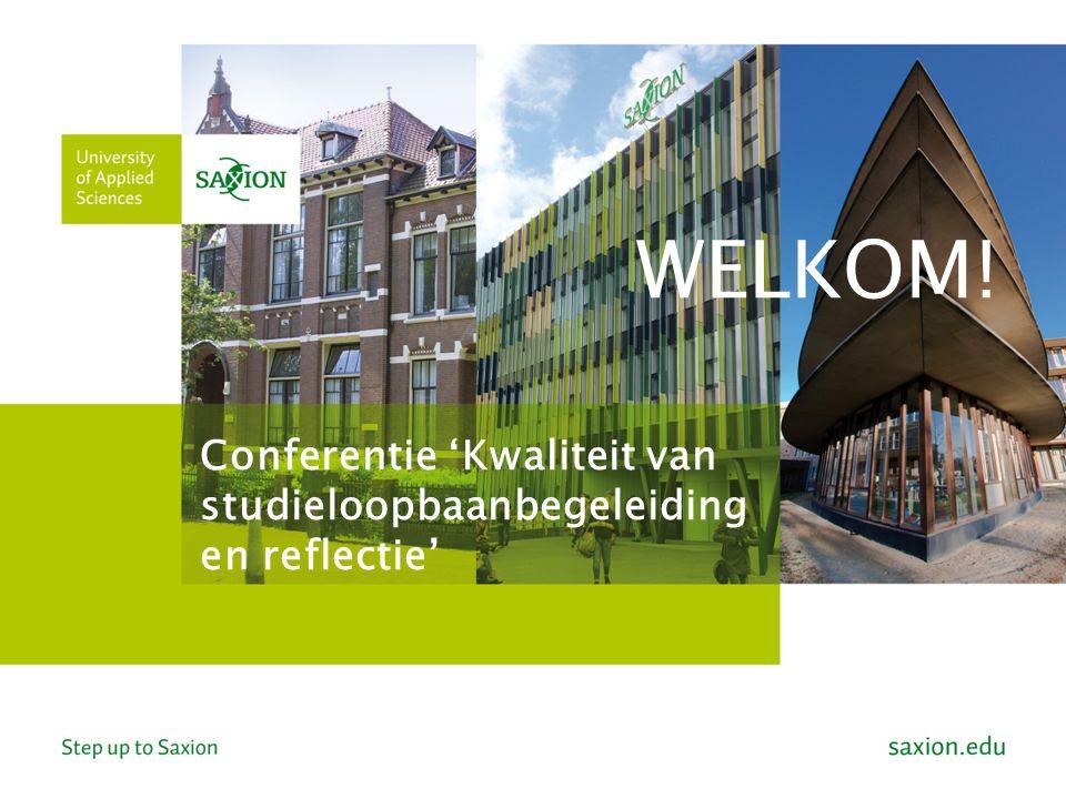 Conferentie 'Kwaliteit van studieloopbaanbegeleiding en reflectie' WELKOM!