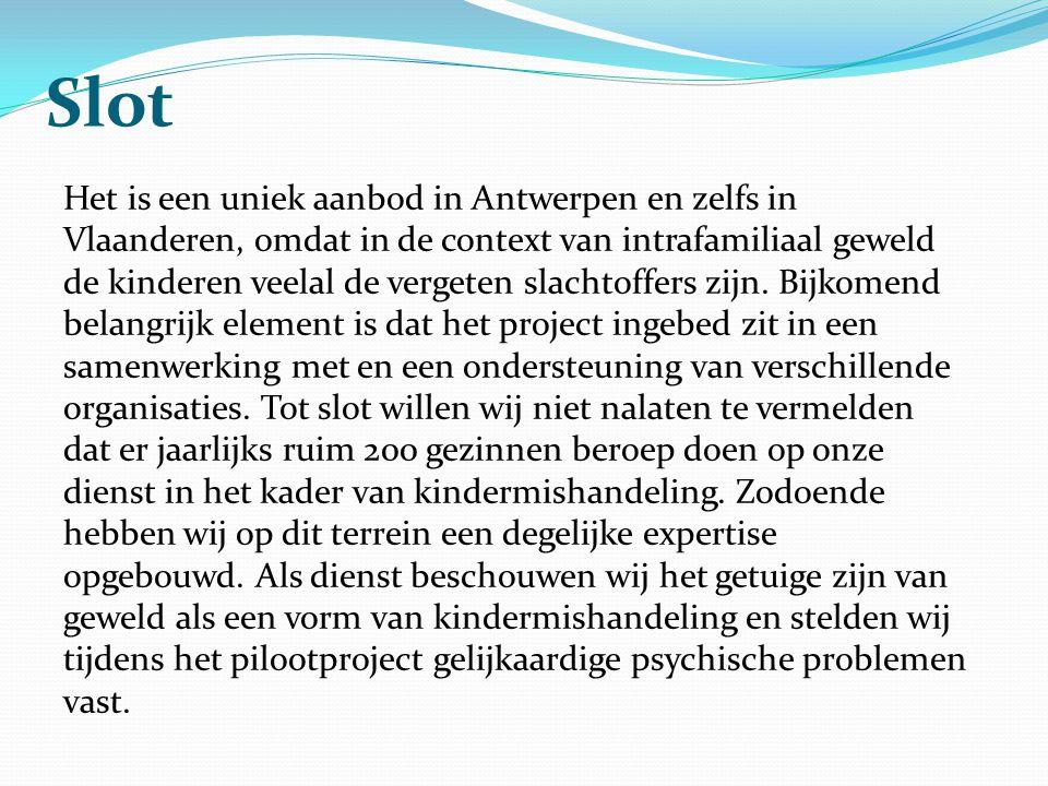 Slot Het is een uniek aanbod in Antwerpen en zelfs in Vlaanderen, omdat in de context van intrafamiliaal geweld de kinderen veelal de vergeten slachto